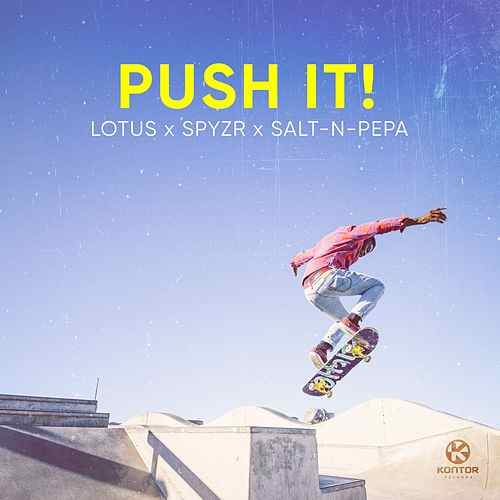 SPYZR & Salt-N-Pepa - Push It!