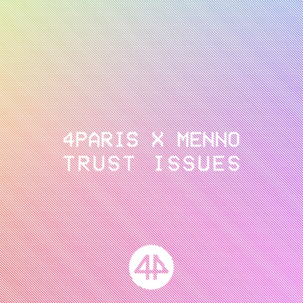 4Paris X Menno - Trust Issues